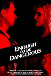 Enough to Be Dangerous Poster
