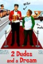 2 Dudes and a Dream (2009) Poster