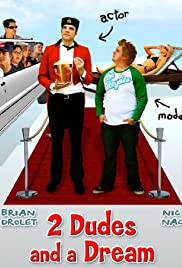 2 Dudes and a Dream (2009) Poster - Movie Forum, Cast, Reviews