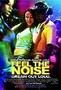 Feel the Noise (2007) Poster