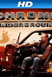 Chrome Underground Poster - TV Show Forum, Cast, Reviews