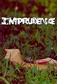 Primary photo for Imprudence