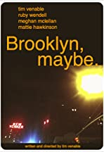 Brooklyn, Maybe