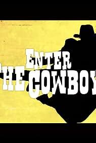Enter the Cowboy (2016)
