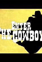Enter the Cowboy