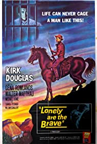 Lonely Are the Brave (1962) Poster - Movie Forum, Cast, Reviews