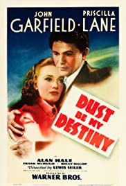 Dust Be My Destiny (1939) Poster - Movie Forum, Cast, Reviews