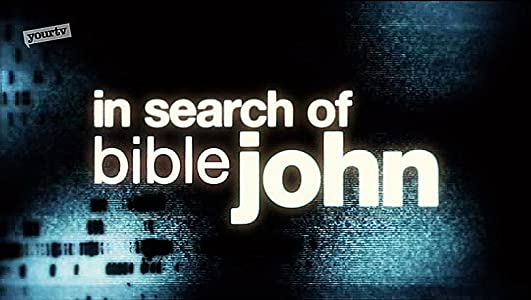 Must watch great movies In Search of Bible John [1080pixel]