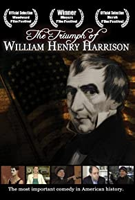 Primary photo for The Triumph of William Henry Harrison