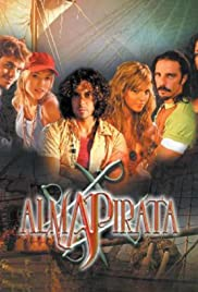 Alma pirata Poster - TV Show Forum, Cast, Reviews