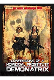 Confessions Of A Homicidal Prostitute: Demonatrix