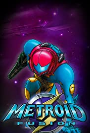 Metroid: Fusion(2002) Poster - Movie Forum, Cast, Reviews