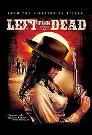 Left for Dead(2007) Poster - Movie Forum, Cast, Reviews