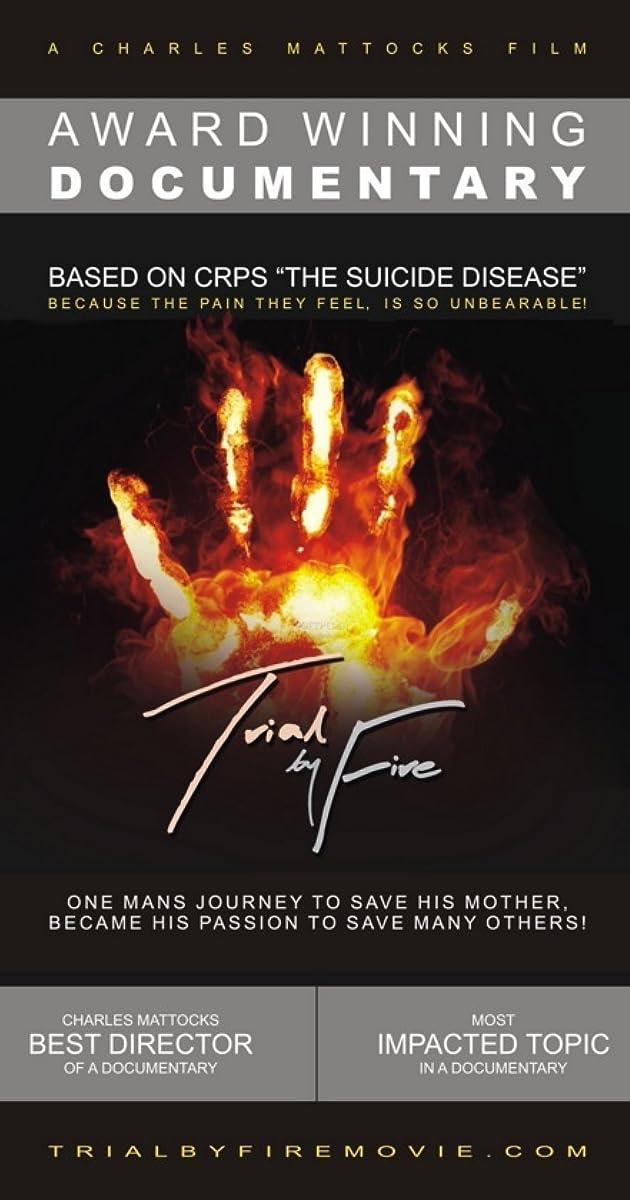 Trial by Fire: A Film Based on CRPS/RSD (2015) - IMDb