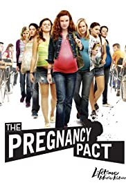 Pregnancy Pact (2010) Poster - Movie Forum, Cast, Reviews