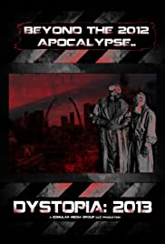 Dystopia: 2013 Poster