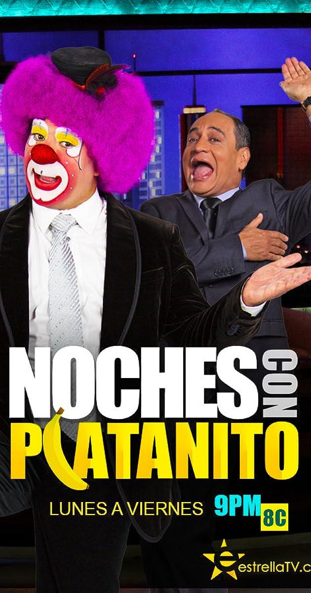 Noches Con Platanito Tv Series 2013 Full Cast Crew Imdb