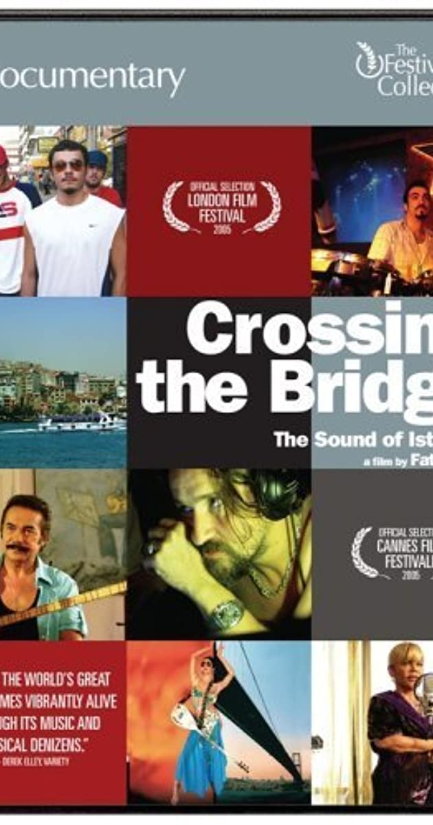 Crossing the Bridge: The Sound of Istanbul (2005) - Crossing the