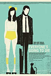 Everyone's Going to Die(2013) Poster - Movie Forum, Cast, Reviews