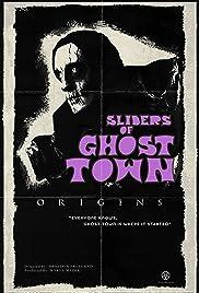 Sliders of Ghost Town: Origins Poster