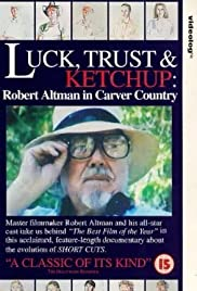 Luck, Trust & Ketchup: Robert Altman in Carver Country Poster