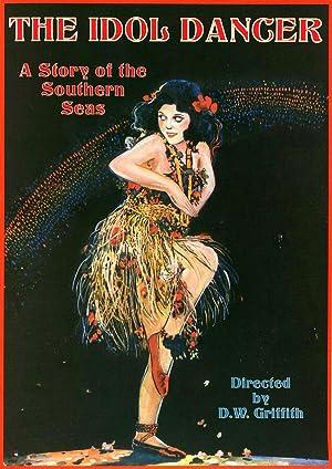 D.W. Griffith The Idol Dancer Movie