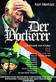 Der Bockerer III - Die Brücke von Andau(2000) Poster - Movie Forum, Cast, Reviews