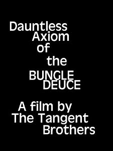 Latest english movies torrents free download Dauntless Axiom of the Bungle Deuce by none [HDRip]