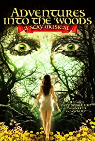 Primary photo for Adventures Into the Woods: A Sexy Musical