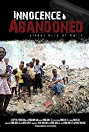 Innocence Abandoned: Street Kids of Haiti Poster