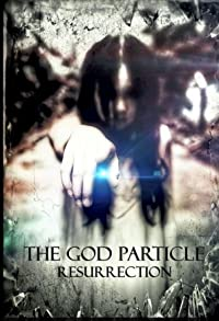Primary photo for The God Particle: Resurrection