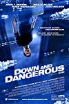 Film Review: 'Down and Dangerous'