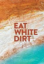 Eat White Dirt