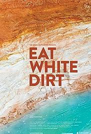 Eat White Dirt Poster
