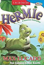 Hermie, a Common Caterpillar (Max Lucados Hermie & Friends)