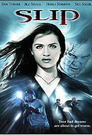 Slip(2006) Poster - Movie Forum, Cast, Reviews