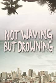 Not Waving But Drowning Poster