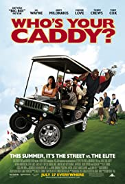 Who's Your Caddy? (2007) 1080p