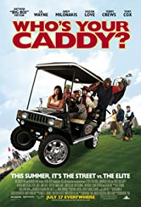 Primary photo for Who's Your Caddy?