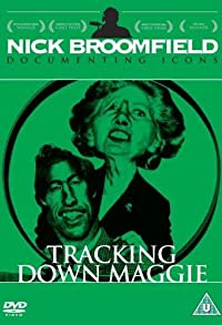 Primary photo for Tracking Down Maggie: The Unofficial Biography of Margaret Thatcher