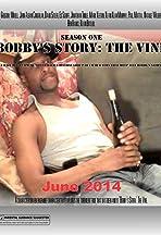 Bobby's Story: The Vine