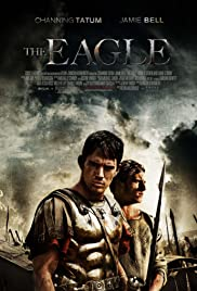 The Eagle (2011) Poster - Movie Forum, Cast, Reviews