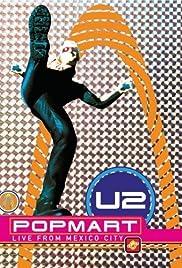 U2: PopMart Live from Mexico City(1997) Poster - Movie Forum, Cast, Reviews