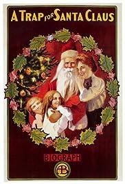 A Trap for Santa Claus(1909) Poster - Movie Forum, Cast, Reviews