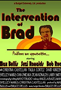 Primary photo for The Intervention of Brad