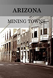 Intriguing Wild West Ghost Towns | Urban Ghosts |Arizona Mining Towns