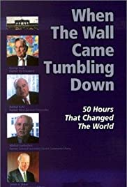 When the Wall Came Tumbling Down: 50 Hours that Changed the World Poster