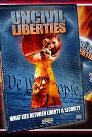 UnCivil Liberties (2006)