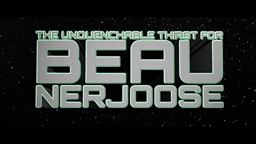The Unquenchable Thirst for Beau Nerjoose - Official Trailer #2