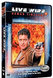 Live Wire 2: Human Timebomb(1995) Poster - Movie Forum, Cast, Reviews
